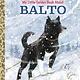 Golden Books My Little Golden Book About Balto