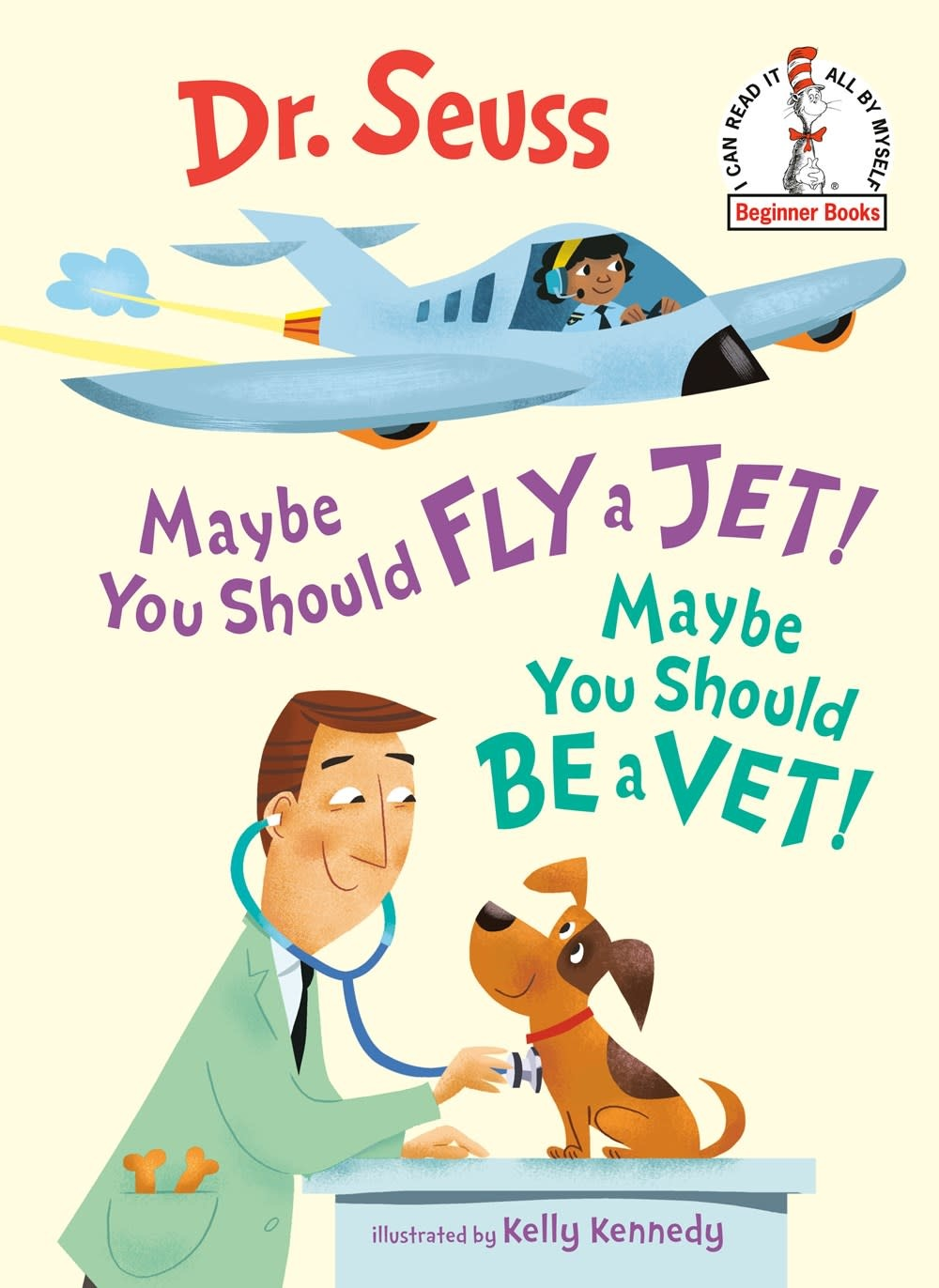 Random House Books for Young Readers Maybe You Should Fly a Jet! Maybe You Should Be a Vet!