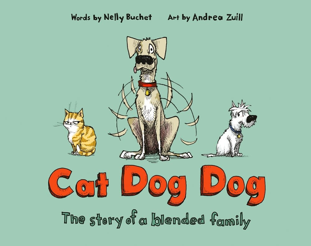 Schwartz & Wade Cat Dog Dog: The Story of a Blended Family