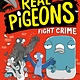 Random House Books for Young Readers Real Pigeons Fight Crime (Book 1)