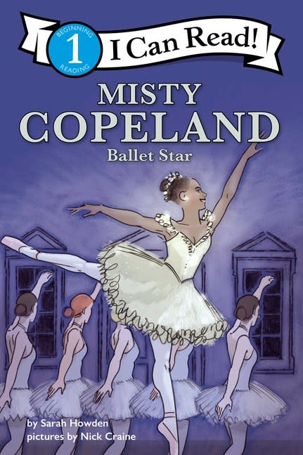 Collins Misty Copeland: Ballet Star (I Can Read!, Lvl 1)