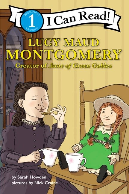 Collins Lucy Maud Montgomery: Creator of Anne of Green Gables (I Can Read, Lvl 1)