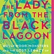 Hanover Square Press The Lady from the Black Lagoon: ...Lost Legacy of Milicent Patrick