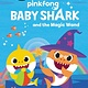 HarperCollins Baby Shark: The Magic Wand (I Can Read, Lvl Pre-1)