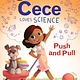 Greenwillow Books Cece Loves Science: Push and Pull (I Can Read!, Lvl 3)