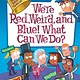 HarperCollins My Weird School Special: We're Red, Weird, and Blue! What Can We Do?