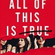 HarperTeen All of This Is True: A Novel