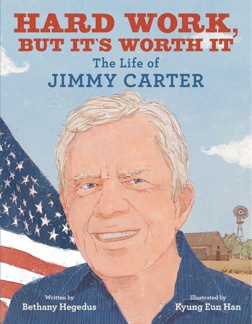 Balzer + Bray Hard Work, but It's Worth It: The Life of Jimmy Carter