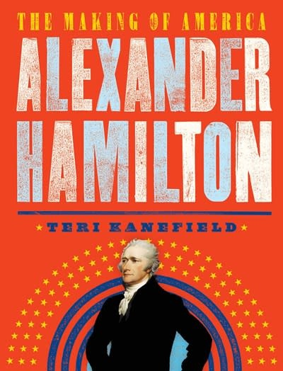 Abrams Books for Young Readers The Making of America: Alexander Hamilton