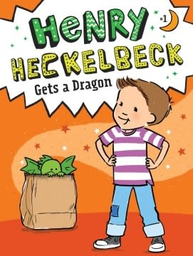 Little Simon Henry Heckelbeck 01 Gets a Dragon