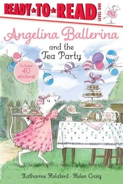 Simon Spotlight Angelina Ballerina and the Tea Party