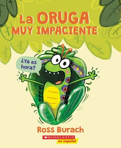 Scholastic en Espanol La oruga muy impaciente
