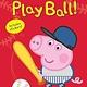 Scholastic Inc. Peppa Pig: Play Ball! (Scholastic Readers, Lvl 1)