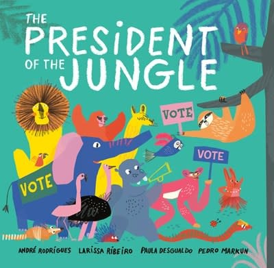 Nancy Paulsen Books The President of the Jungle