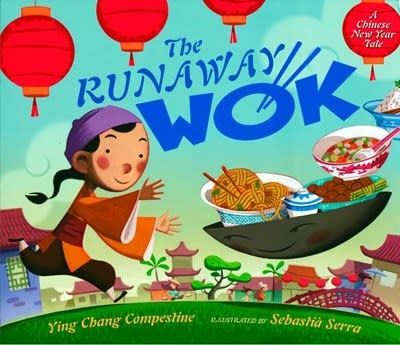 Dutton Books for Young Readers The Runaway Wok : A Chinese New Year Tale