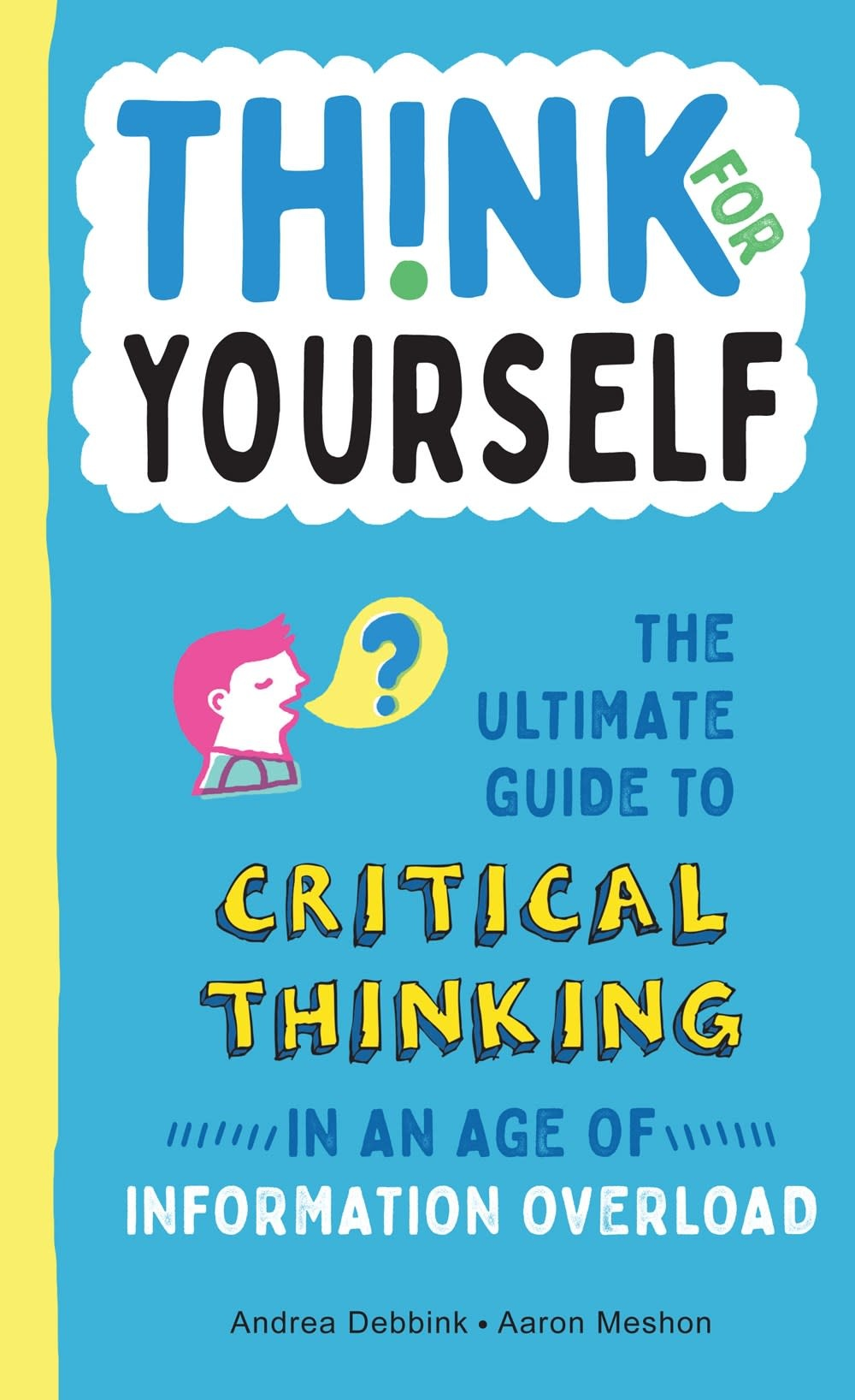 duopress Think for Yourself: The Ultimate Guide to Critical Thinking in an Age of Information Overload