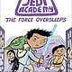 Scholastic Inc. Star Wars: Jedi Academy 05 The Force Oversleeps