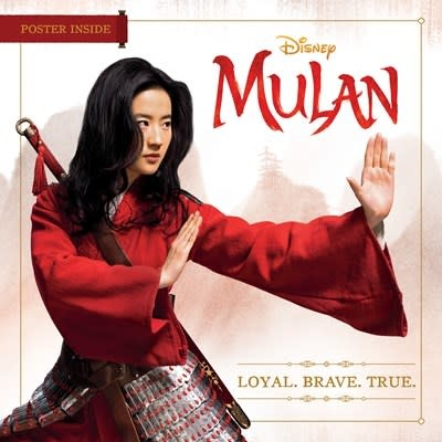Disney Press Disney Mulan Live Action: Loyal. Brave. True.