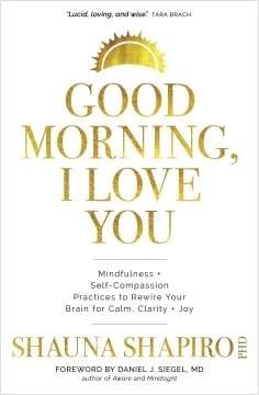 Sounds True Good Morning, I Love You: Mindfulness + Self-Compassion