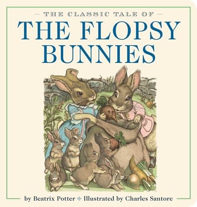 Applesauce Press The Classic Tale of the Flopsy Bunnies Oversized Padded Board Book