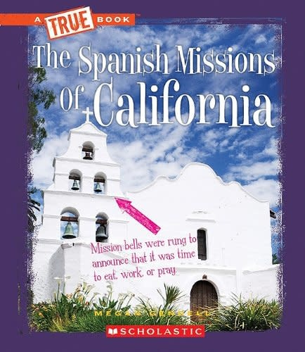 Children's Press The Spanish Missions of California