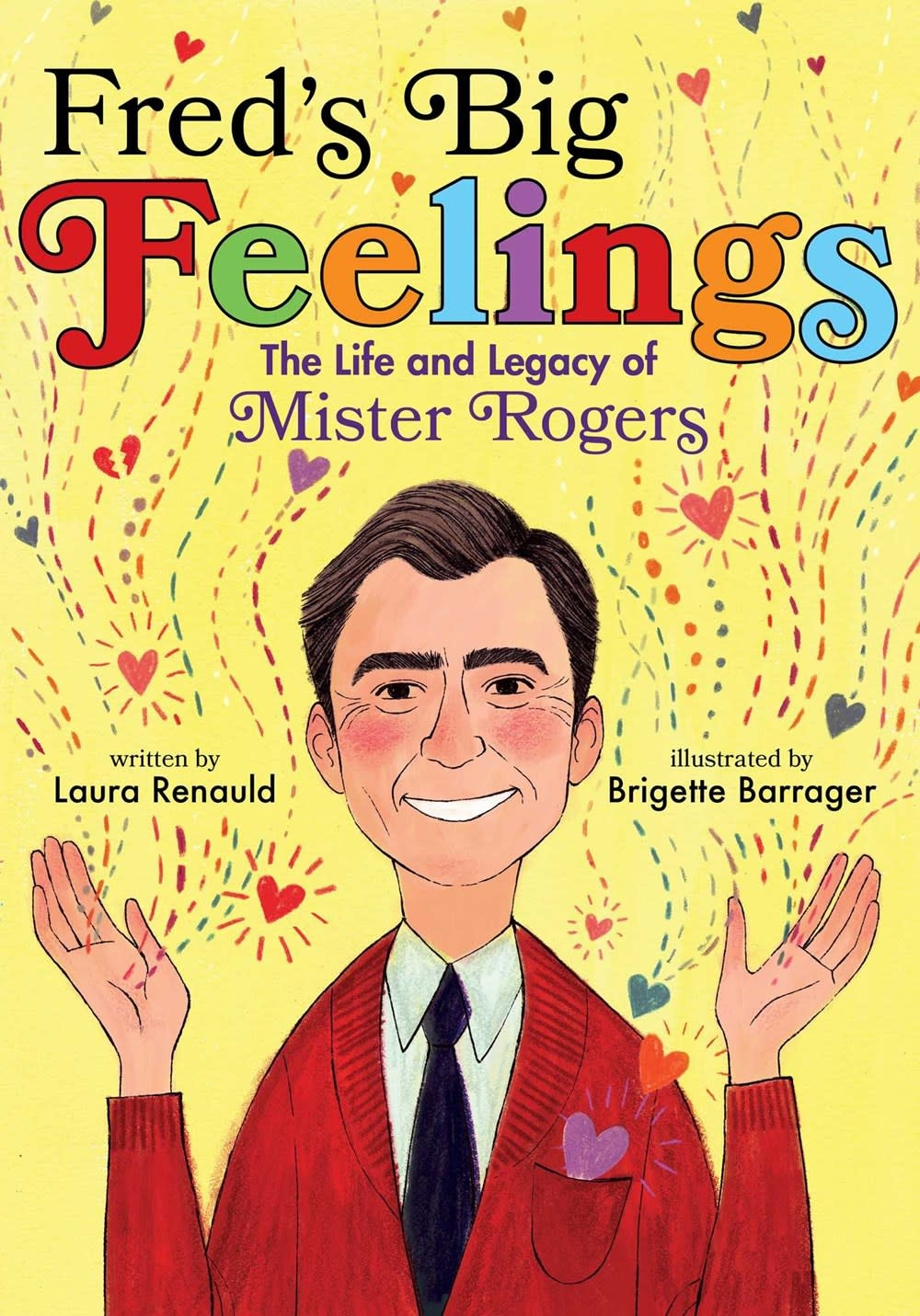 Atheneum Books for Young Readers Fred's Big Feelings: The Life and Legacy of Mister Rogers