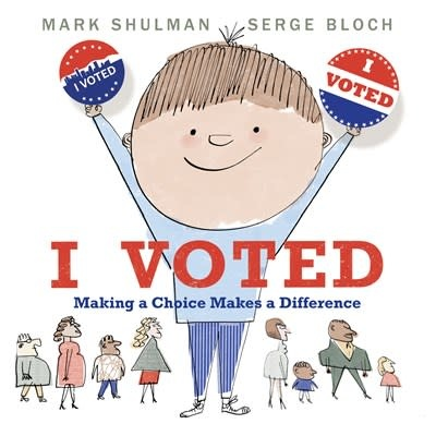 Neal Porter Books I Voted: Making a Choice Makes a Difference