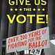 Holiday House Give Us the Vote! Over 200 Years of Fighting for the Ballot
