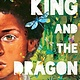 Scholastic Press King and the Dragonflies