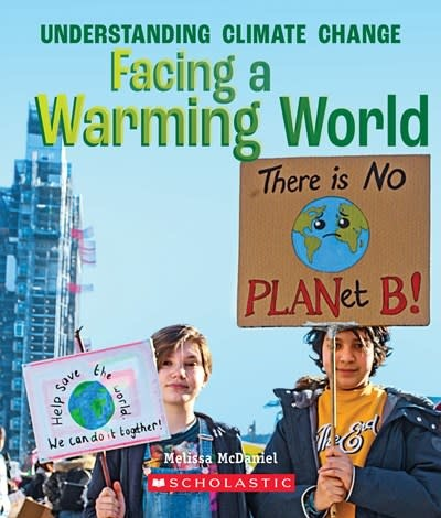 Children's Press Facing a Warming World (A True Book: Understanding Climate Change)
