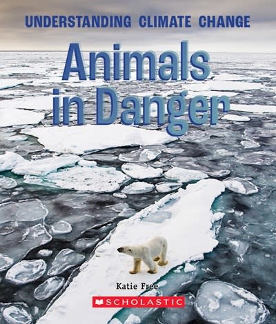 Children's Press Animals in Danger (A True Book: Understanding Climate Change)