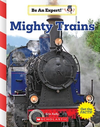 Children's Press Mighty Trains (Be an Expert!)