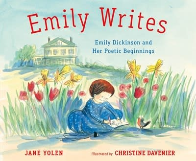 Henry Holt and Co. (BYR) Emily Writes: Emily Dickinson and Her Poetic Beginnings