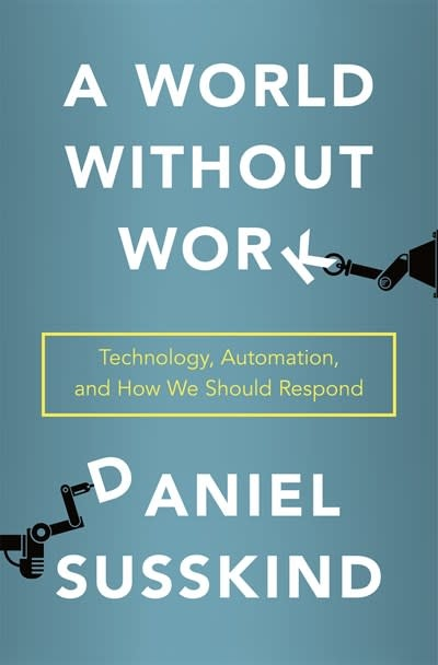 Metropolitan Books A World Without Work: Technology, Automation, & How We Should Respond