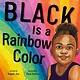 Roaring Brook Press Black Is a Rainbow Color