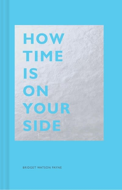Chronicle Books How Time Is on Your Side