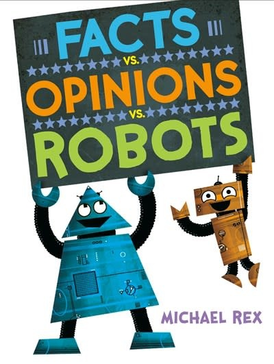 Nancy Paulsen Books Facts vs. Opinions vs. Robots