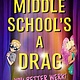 G.P. Putnam's Sons Books for Young Readers Middle School's a Drag, You Better Werk!