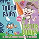 Penguin Workshop The Tooth Fairy vs. the Easter Bunny