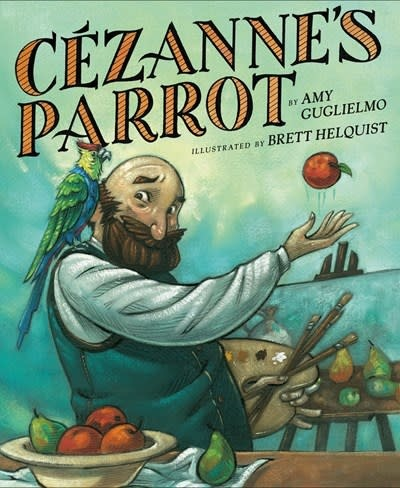 G.P. Putnam's Sons Books for Young Readers Cezanne's Parrot [Paul Cezanne]