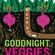 HMH Books for Young Readers Goodnight, Veggies