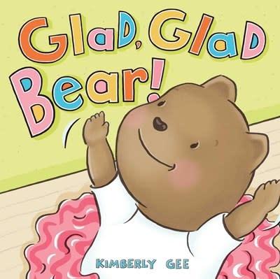 Beach Lane Books Glad, Glad Bear!