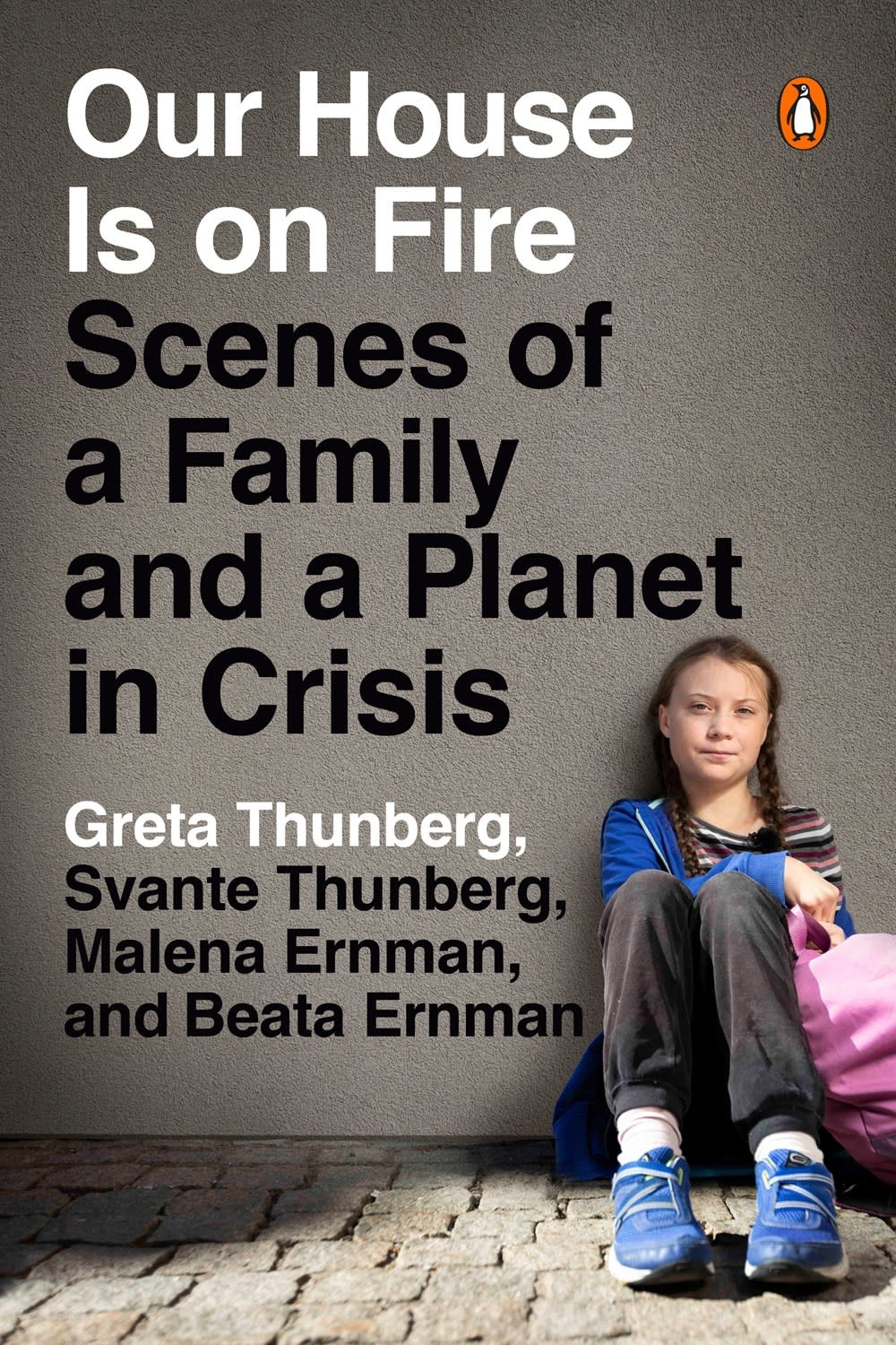 Penguin Books Our House Is on Fire: Scenes of a Family and Planet in Crisis