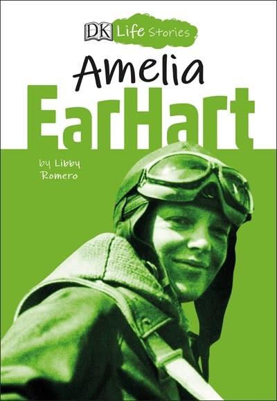 DK Children DK Life Stories Amelia Earhart