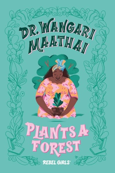 Timbuktu Labs Rebel Girls: Dr. Wangari Maathai Plants a Forest