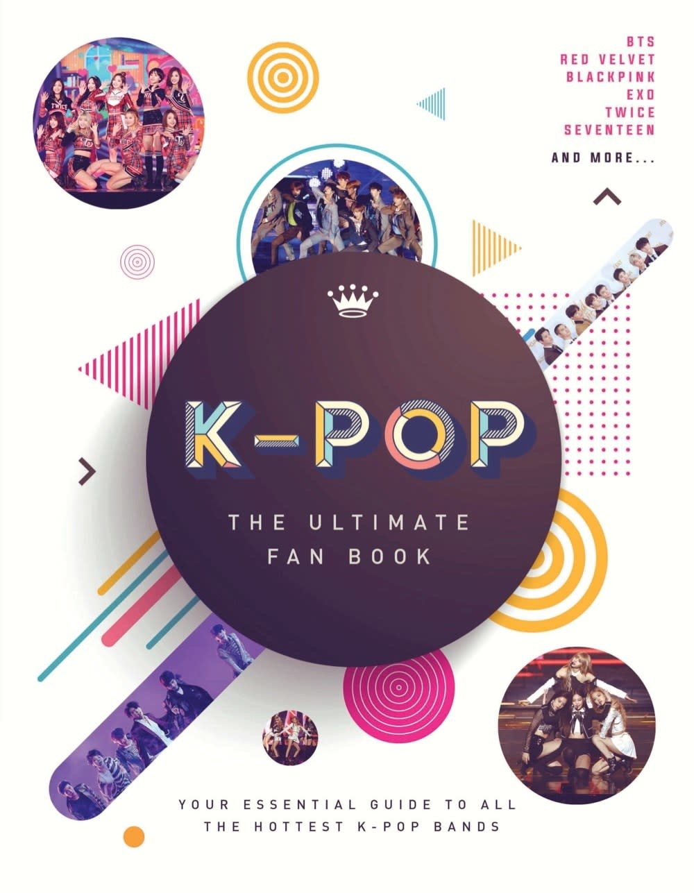 Sterling Children's Books K-Pop: The Ultimate Fan Book