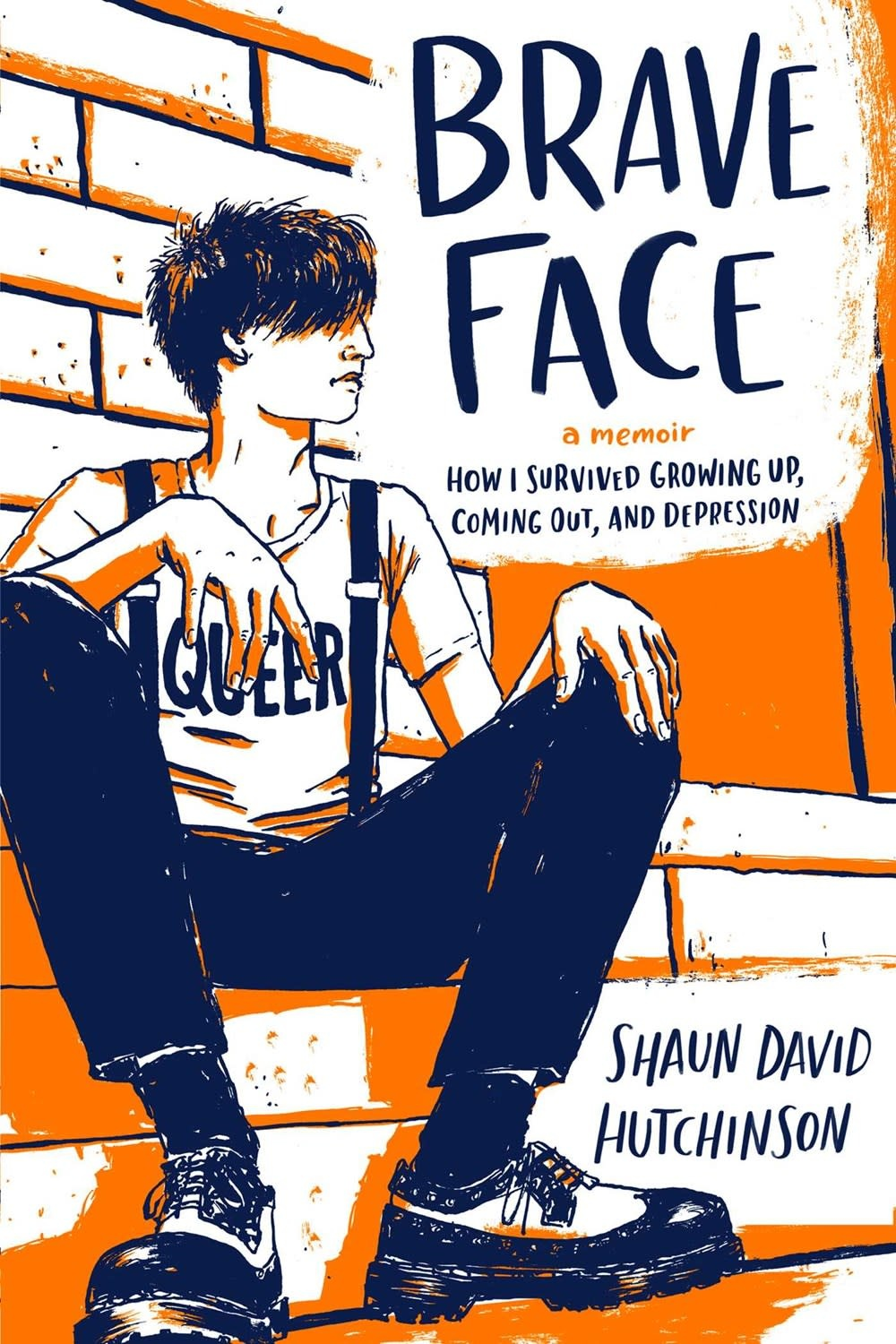 Simon Pulse Brave Face: How I Survived Growing Up, Coming Out, and Depression