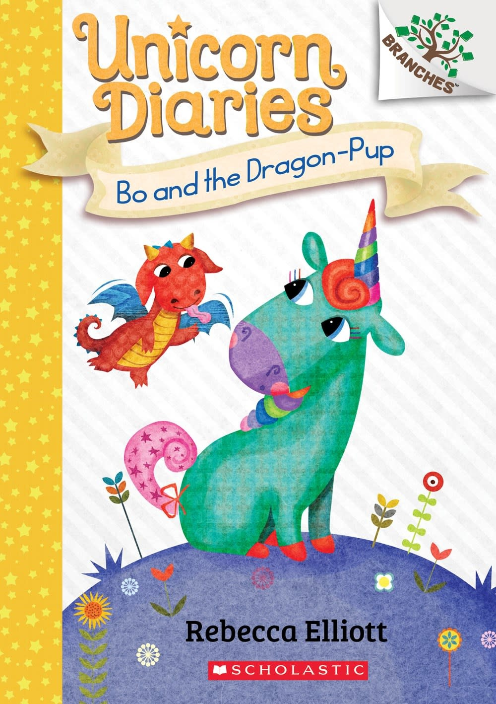Scholastic Inc. Unicorn Diaries 02 Bo and the Dragon-Pup (A Branches Book)