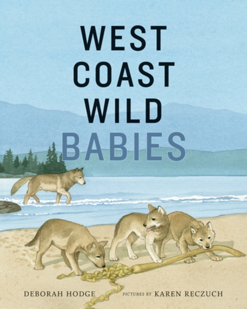 Groundwood Books West Coast Wild: Babies