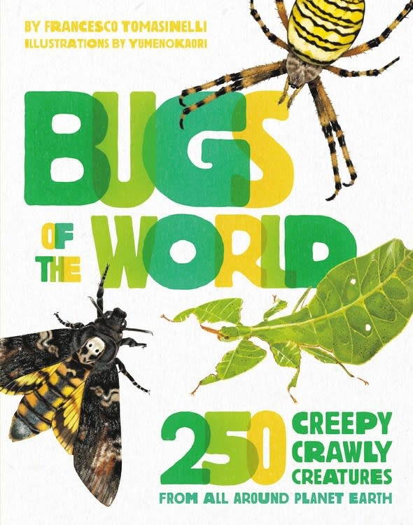 Black Dog & Leventhal Bugs of the World: 150 Creepy Crawly Creatures...